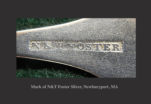 Mark of N&T Foster Silver Newburyport MA