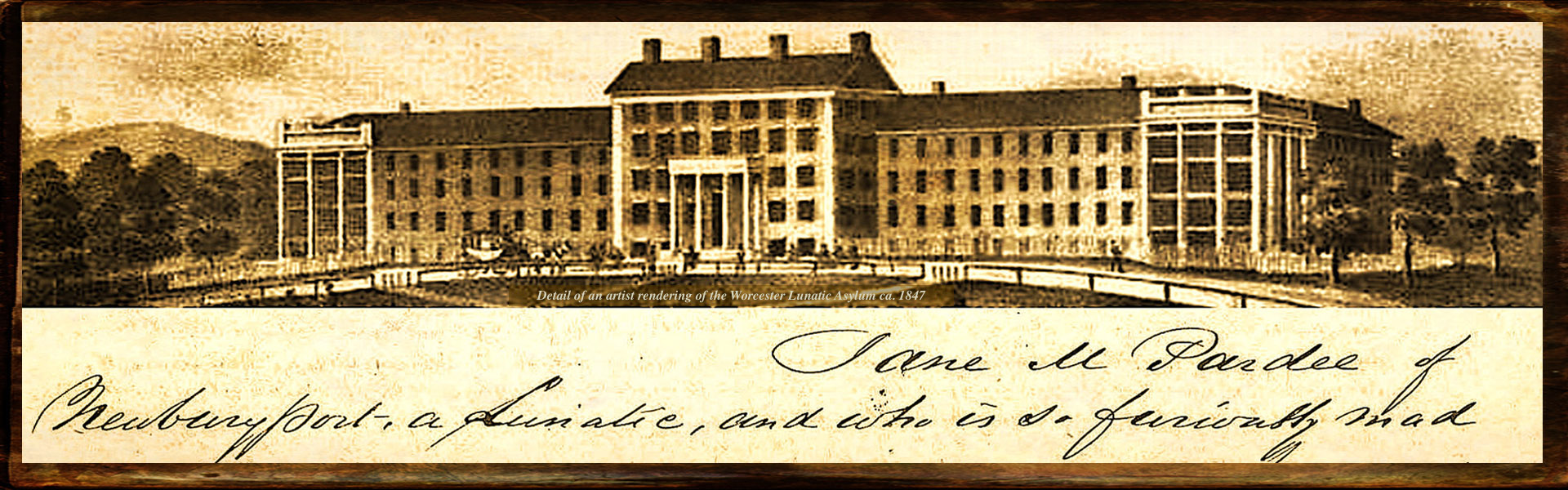Detail of the Worcester Lunatic Asylum and the legal paper committing Jane M. Pardee