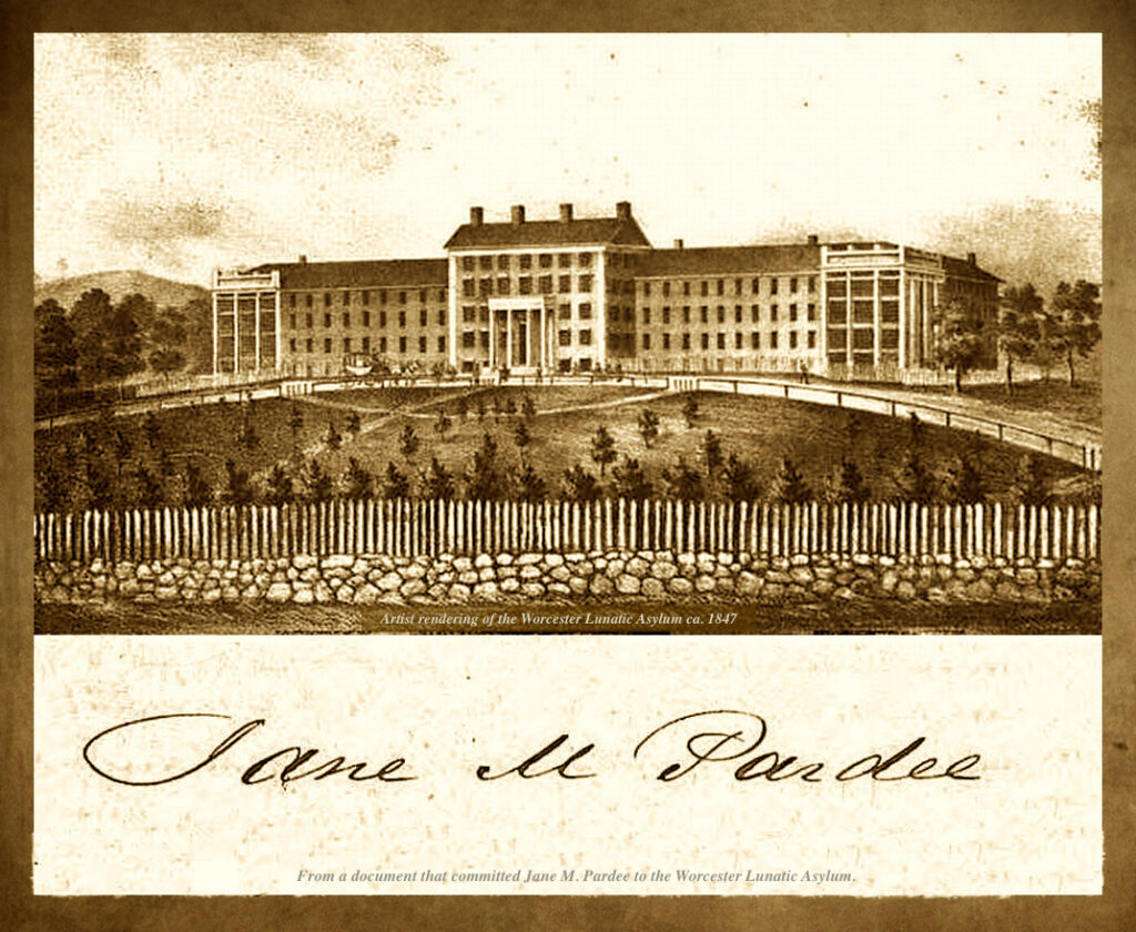 Writing from a document committing Jane M. Pardee to the Worcester Lunatic Asylum and a detail of an artist rendering of the Worcester Lunatic Asylum ca. 1847.
